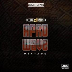 Deejay J Masta - Afro Wave (Mixtape)